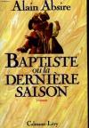 """Couverture du livre : """"Baptiste ou la dernière saison"""""""