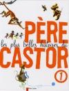 """Couverture du livre : """"Les plus belles histoires du Père Castor"""""""