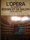 """Couverture du livre : """"La vie quotidienne à l'opéra au temps de Rossini et de Balzac"""""""