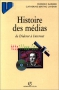"""Couverture du livre : """"Histoire des médias"""""""