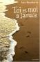 """Couverture du livre : """"Toi et moi à jamais"""""""