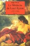 """Couverture du livre : """"Le médecin de Lord Byron"""""""