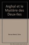 """Couverture du livre : """"Arghal et le mystère des Deux-îles"""""""