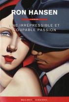 """Couverture du livre : """"Une irrépressible et coupable passion"""""""
