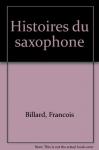 """Couverture du livre : """"Histoires du saxophone"""""""