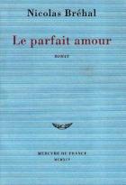 """Couverture du livre : """"Le parfait amour"""""""