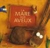 """Couverture du livre : """"La mare aux aveux"""""""