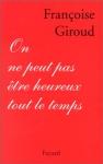 """Couverture du livre : """"On ne peut pas être heureux tout le temps"""""""