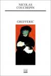 """Couverture du livre : """"Grefferic"""""""