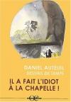 """Couverture du livre : """"Il a fait l'idiot à la chapelle !"""""""