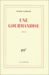 """Couverture du livre : """"Une gourmandise"""""""