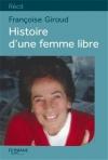 """Couverture du livre : """"Histoire d'une femme libre"""""""