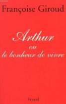 """Couverture du livre : """"Arthur ou le bonheur de vivre"""""""