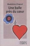 """Couverture du livre : """"Une balle près du coeur"""""""