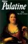"Couverture du livre : ""Madame Palatine, princesse européenne"""