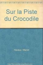 """Couverture du livre : """"Sur la piste du crocodile"""""""