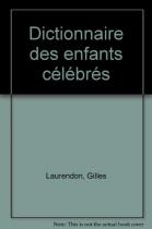 """Couverture du livre : """"Dictionnaire des enfants célèbres"""""""
