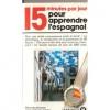 """Couverture du livre : """"15 minutes par jour pour apprendre l'espagnol"""""""