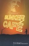 """Couverture du livre : """"Bunker café"""""""