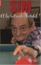 """Couverture du livre : """"Et la retraite, bordel !"""""""