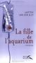 """Couverture du livre : """"La fille de l'aquarium"""""""