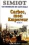 """Couverture du livre : """"Carbec, mon empereur !"""""""