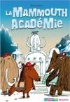 """Couverture du livre : """"La Mammouth Académie"""""""