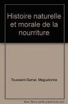 """Couverture du livre : """"Histoire naturelle et morale de la nourriture. Tome 2"""""""