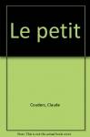 """Couverture du livre : """"Le petit"""""""