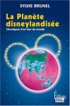 """Couverture du livre : """"La planète disneylandisée"""""""