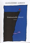 """Couverture du livre : """"Mademoiselle Liberté"""""""