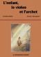 """Couverture du livre : """"L'enfant, le violon et l'archet"""""""