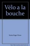 """Couverture du livre : """"Le vélo à la bouche"""""""
