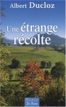 """Couverture du livre : """"Une étrange récolte"""""""