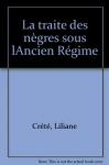 """Couverture du livre : """"La traite des nègres sous l'Ancien Régime"""""""