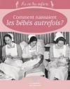 """Couverture du livre : """"Comment naissaient les bébés autrefois ?"""""""