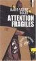 """Couverture du livre : """"Attention fragiles"""""""