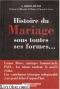 """Couverture du livre : """"Histoire du mariage sous toutes ses formes"""""""