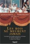"""Couverture du livre : """"Les rois ne meurent jamais"""""""