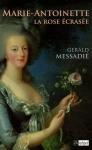 """Couverture du livre : """"Marie-Antoinette, la rose écrasée"""""""