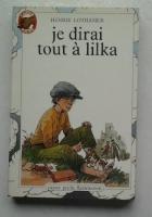 """Couverture du livre : """"Je dirai tout à Lilka"""""""
