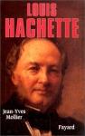 """Couverture du livre : """"Louis Hachette (1800-1864)"""""""