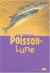 """Couverture du livre : """"Poisson-Lune"""""""