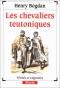 """Couverture du livre : """"Les chevaliers teutoniques"""""""