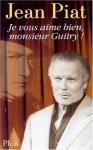 """Couverture du livre : """"Je vous aime bien, monsieur Guitry !"""""""