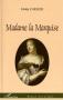 """Couverture du livre : """"Madame la Marquise"""""""