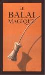 """Couverture du livre : """"Le balai magique"""""""