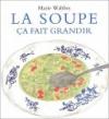 """Couverture du livre : """"La soupe ça fait grandir"""""""