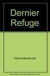 """Couverture du livre : """"Dernier refuge"""""""