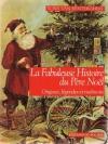 """Couverture du livre : """"La fabuleuse histoire du père Noël"""""""